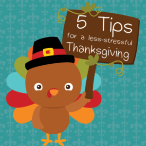 Five Tips to Make Thanksgiving Less Stressful