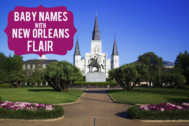 Baby Names with New Orleans (or Louisiana) Flair