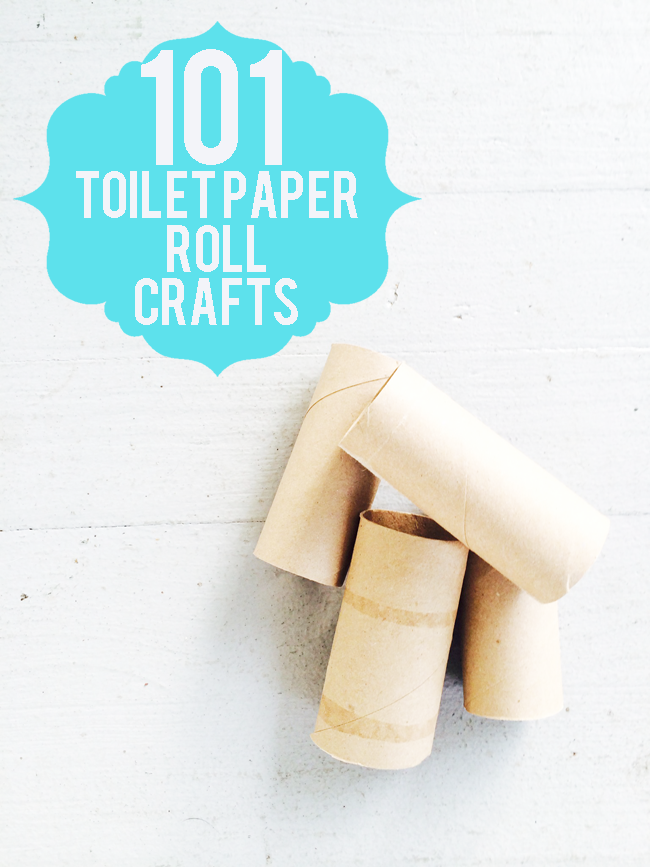 101 Crafts to Do with Toilet Paper Rolls