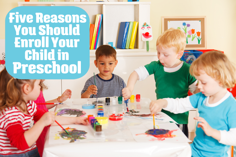 Five Reasons You Should Enroll Your Child in Preschool