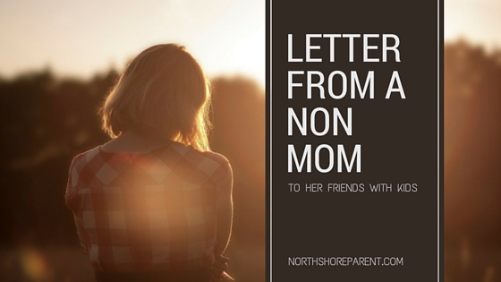 Letter from a non mom