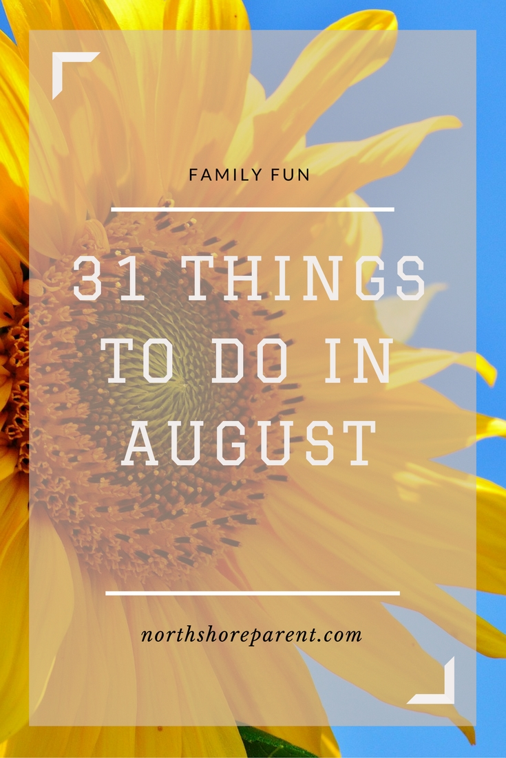31 Things To Do in August